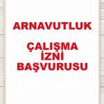 Arnavutluk Çalışma İzni Almak
